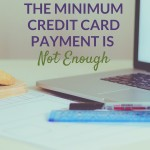 The Minimum Credit Card Payment is Not Enough