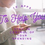 10 Apps to Help You Stay in Control of Your Spending