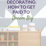 Interior Decorating: How To Get Paid To Dream Big